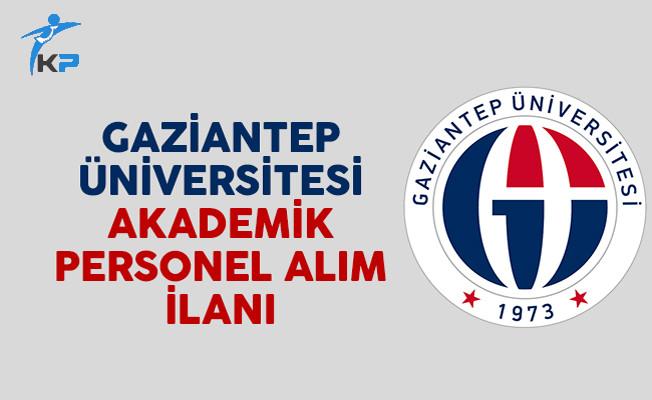 Gaziantep Üniversitesi Akademik Personel Alım İlanı