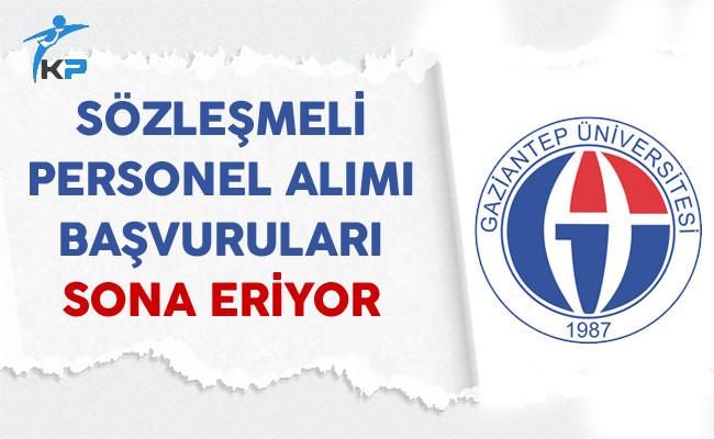 Gaziantep Üniversitesi Sözleşmeli Personel Alımı Başvuruları Sona Eriyor