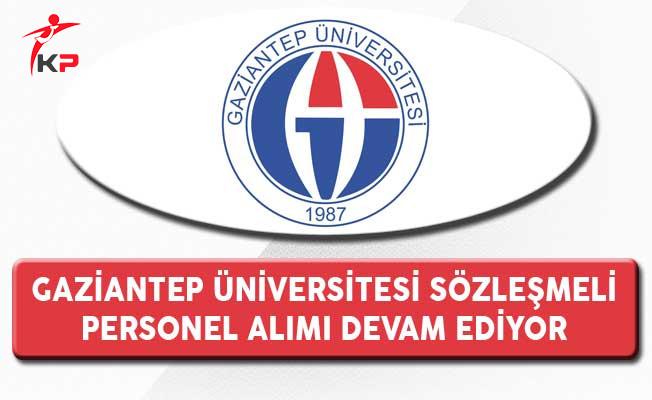 Gaziantep Üniversitesi Sözleşmeli Personel Alımı Devam Ediyor