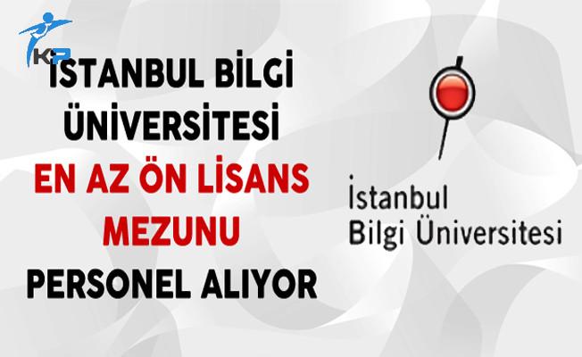 İstanbul Bilgi Üniversitesi En Az Ön Lisans Mezunu Personel Alıyor