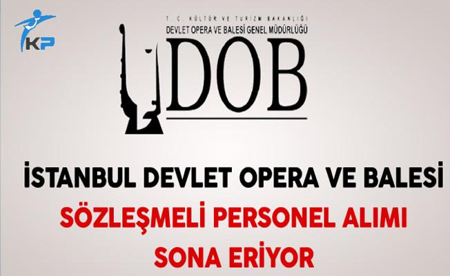 İstanbul Devlet Opera ve Balesi Personel Alımı Sona Eriyor