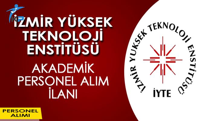 İzmir Yüksek Teknoloji Enstitüsü Akademik Personel Alım İlanı