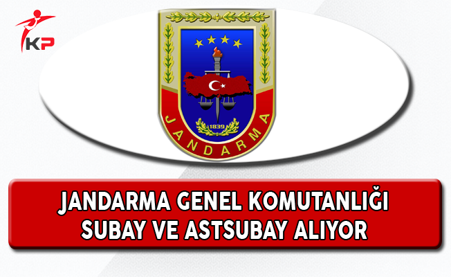 Jandarma Genel Komutanlığı Erkek ve Kadın Subay-Astsubay Alıyor