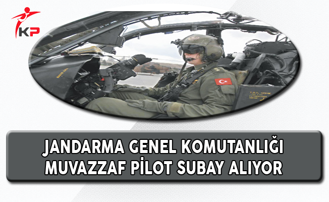 Jandarma Genel Komutanlığı Muvazzaf Pilot Subay Alımı İlanı