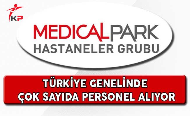 Medical Park Hastaneleri Türkiye Genelinde Çok Sayıda Personel Alıyor