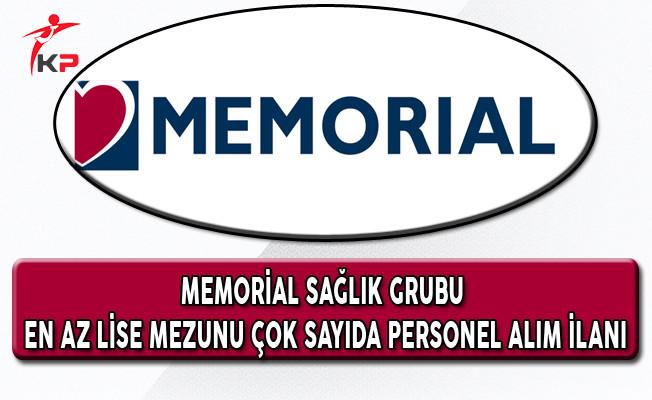 Memorial Sağlık Grubu En Az Lise Mezunu Çok Sayıda Personel Alım İlanı