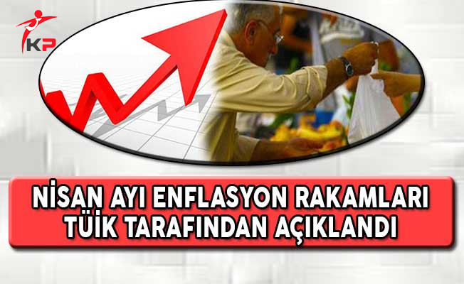 Nisan Ayı Enflasyon Rakamları TÜİK Tarafından Açıklandı