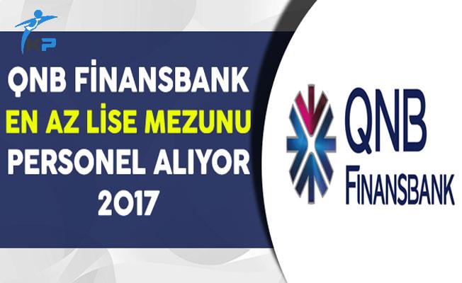 QNB Finansbank En Az Lise Mezunu Personel Alım İlanı 2017