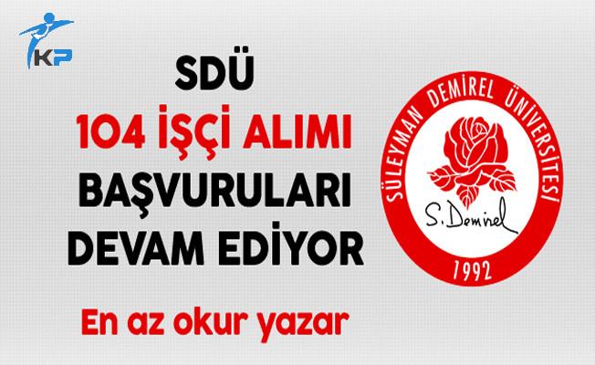 Süleyman Demirel Üniversitesi 104 İşçi Alımı Başvuruları Devam Ediyor
