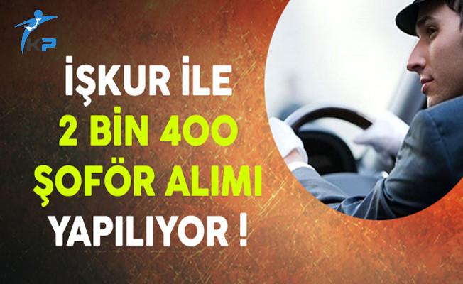 Türkiye Geneli En Az İlkokul Mezunu 2 Bin 400 Şoför Alım İlanı