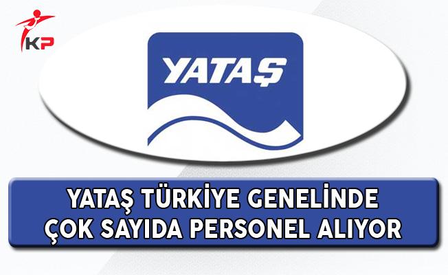 Yataş Türkiye Genelinde Çok Sayıda Personel Alıyor