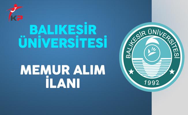 Balıkesir Üniversitesi Memur Alım İlanı