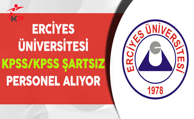 Erciyes Üniversitesi 113 Sözleşmeli Personel Alım İlanı