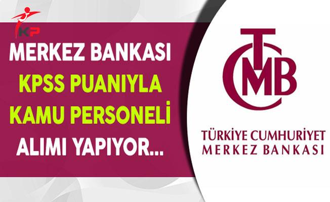 Merkez Bankası KPSS Puanıyla Kamu Personeli Alıyor