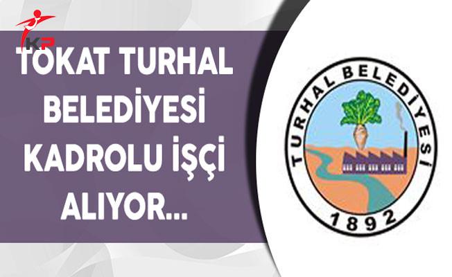 Tokat Turhal Belediyesi Kadrolu İşçi Alımı Yapıyor