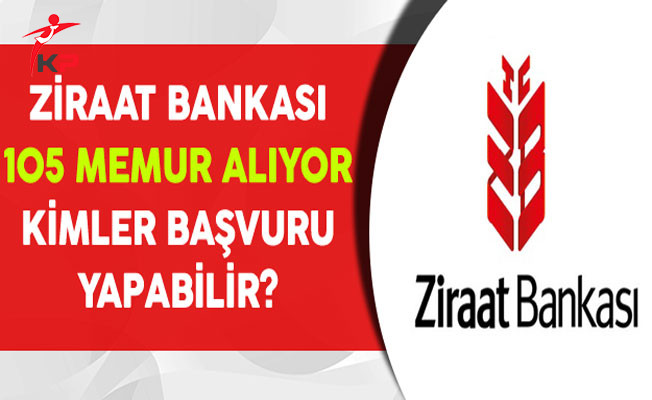 Ziraat Bankası 105 Memur Alıyor (Kimler Başvurabilir?)