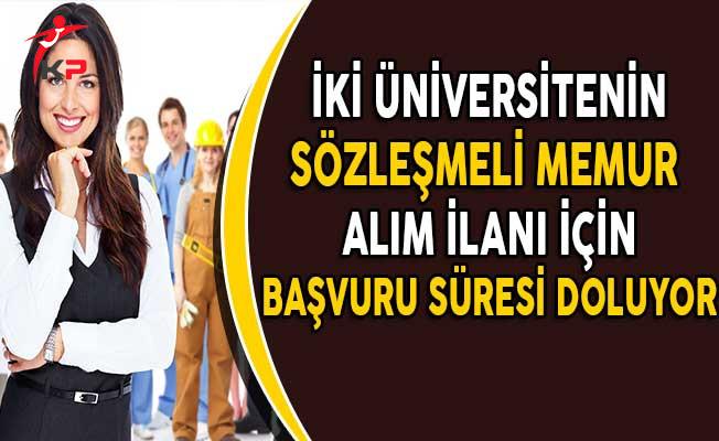2 Üniversitenin Sözleşmeli Memur Alım İlanlarına Başvuru İçin Son Gün!