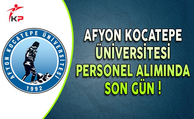 Afyon Kocatepe Üniversitesi Sözleşmeli Personel Alımında Son Gün