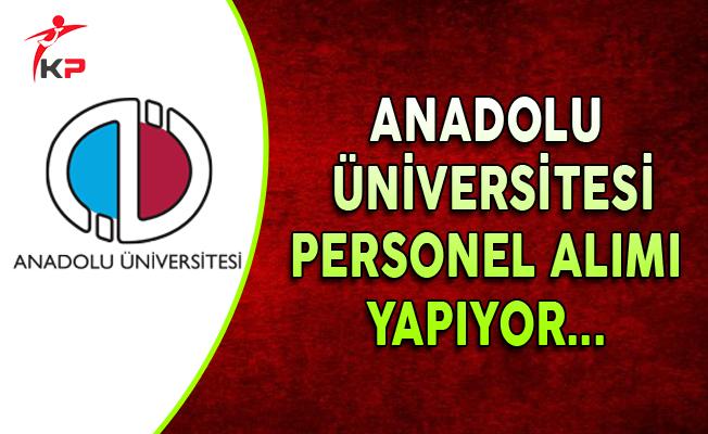 Anadolu Üniversitesi Personel Alım İlanı