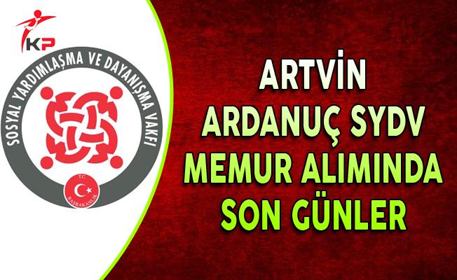 Artvin Ardanuç SYDV Memur Personel Alımında Son Günler