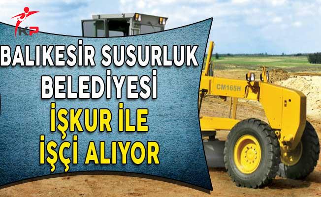 Balıkesir Susurluk Belediyesi İşçi Alım İlanı