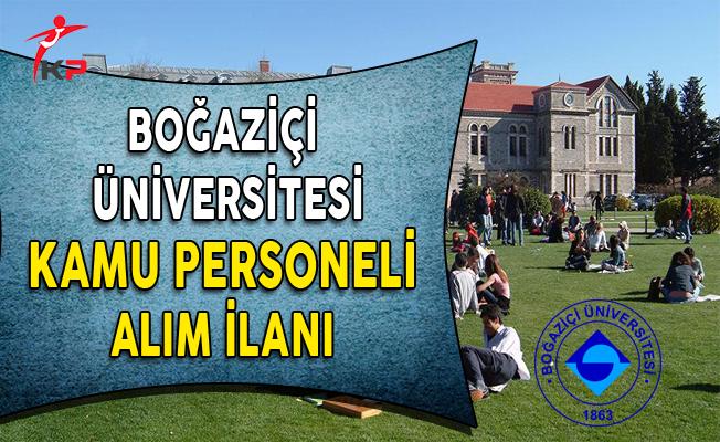 Boğaziçi Üniversitesi Kamu Personeli Alım İlanı