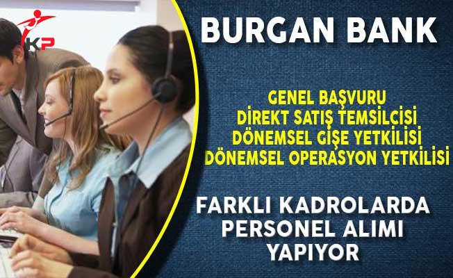 Burgan Bank Farklı Kadrolarda Personel Alımı Yapıyor