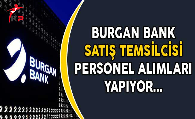 Burgan Bank Satış Temsilcisi Personel Alımları Yapıyor