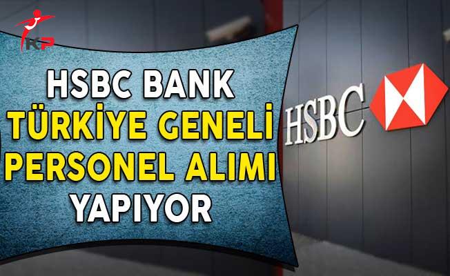 HSBC Bank Türkiye Genelinde Personel Alımı Yapıyor