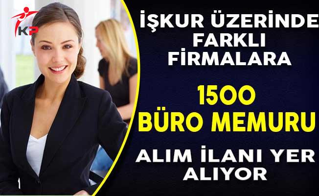 İşkur Üzerinden Farklı Firmalara 1500 Büro Memuru Alınıyor