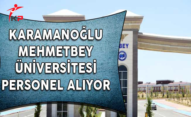Karamanoğlu Mehmetbey Üniversitesi Personel Alım İlanı