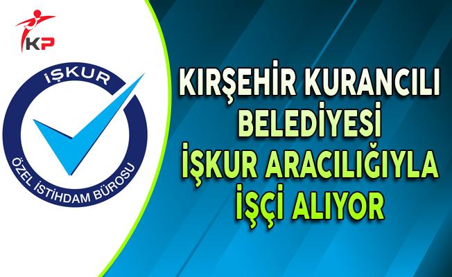 Kırşehir Kurancılı Belediyesi İşçi Alıyor