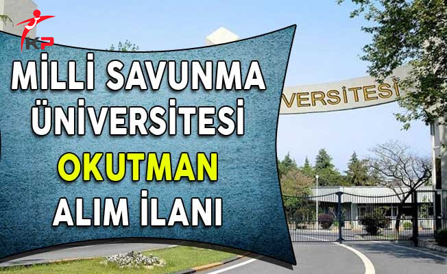 Milli Savunma Üniversitesi Okutman Alım İlanı