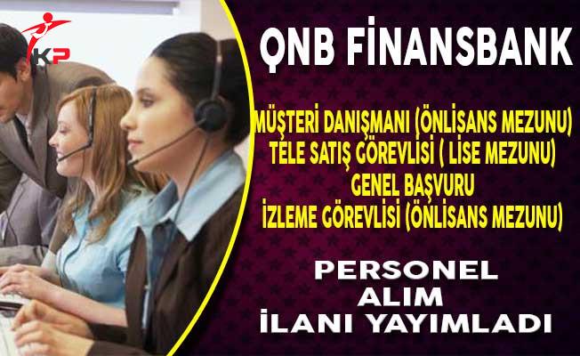 QNB Finansbank En Az Lise Mezunu Personel Alım İlanı Yayımladı