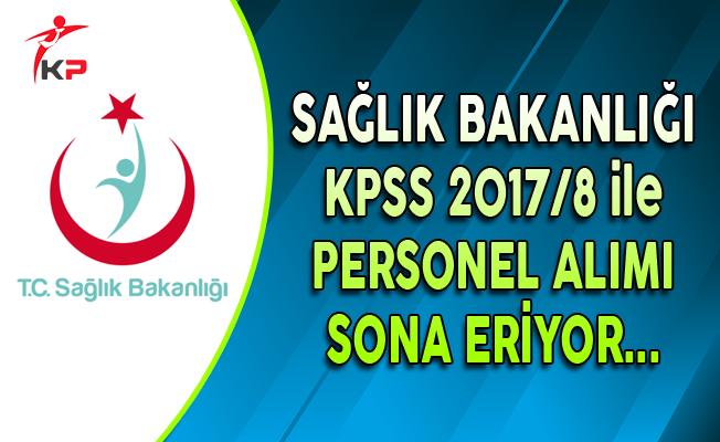 Sağlık Bakanlığı KPSS 2017/8 ile Personel Alımında Son Gün !