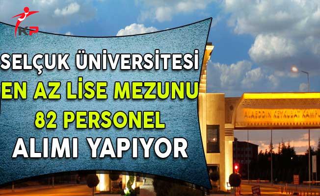 Selçuk Üniversitesi 82 Sözleşmeli Personel Alıyor (En Az Lise Mezunu)