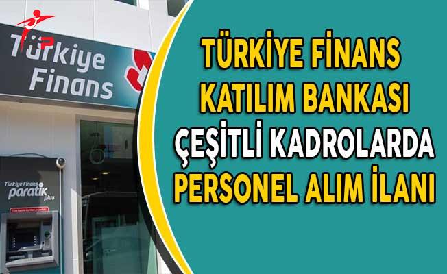 Türkiye Finans Katılım Bankası Türkiye Geneli Personel Alım İlanı
