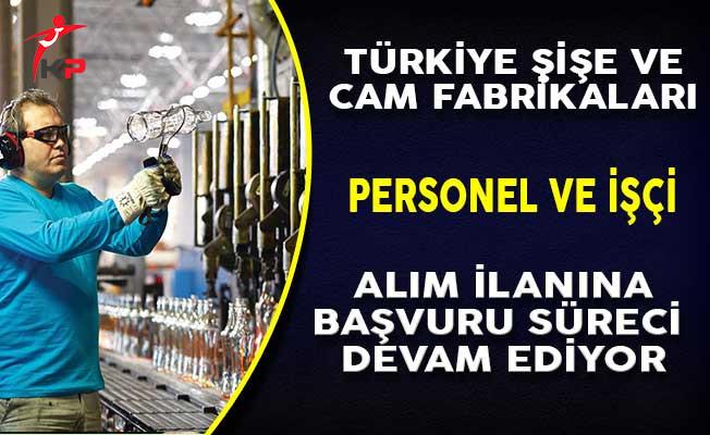 Türkiye Şişe ve Cam Fabrikaları Personel ve İşçi Alım İlanı İçin Başvurular Devam Ediyor!