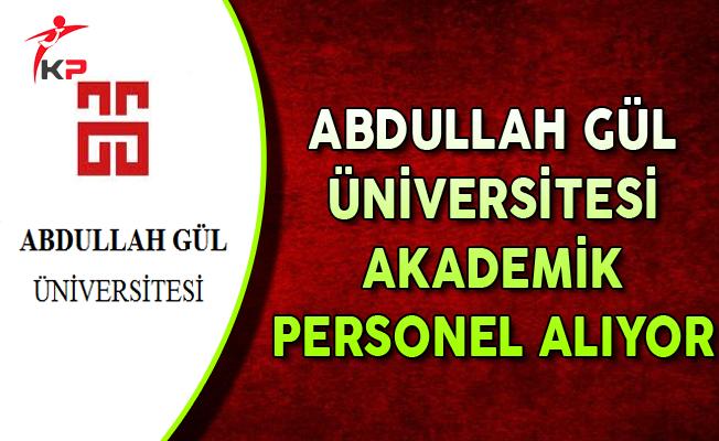 Abdullah Gül Üniversitesi Akademik Personel Alım İlanı 2017