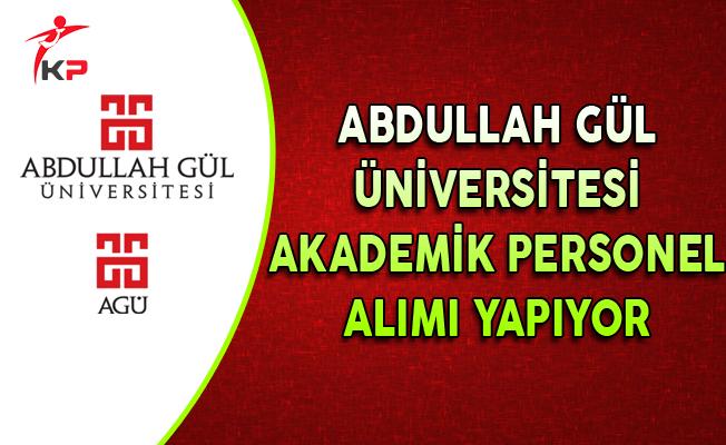 Abdullah Gül Üniversitesi Akademik Personel Alımı Yapıyor