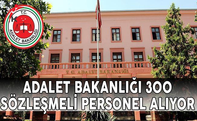 Adalet Bakanlığı 300 Sözleşmeli Personel Alımı Yapıyor !