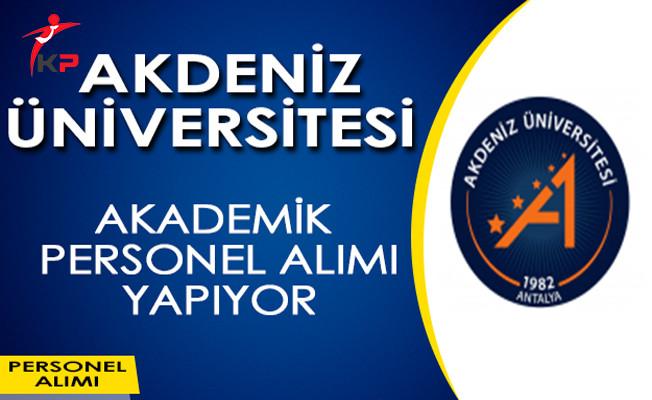 Akdeniz Üniversitesi Akademik Personel Alımı Yapıyor