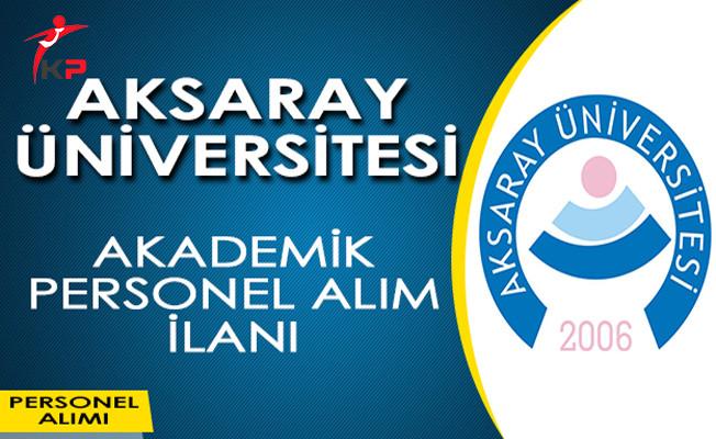 Aksaray Üniversitesi Akademik Personel Alım İlanı Yayımladı