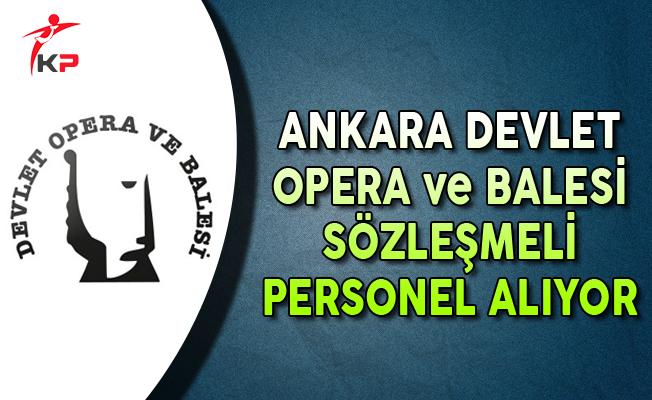 Ankara Devlet Opera ve Balesi Sözleşmeli Personel Alım İlanı