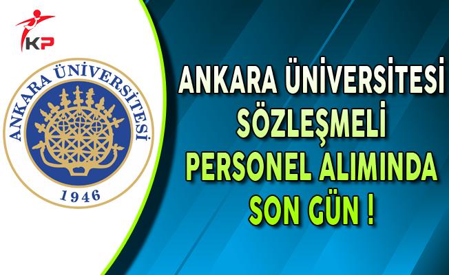 Ankara Üniversitesi Sözleşmeli Personel Alımında Son Gün