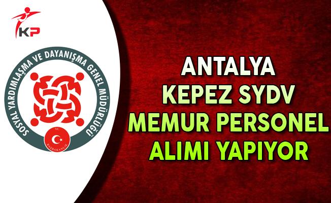 Antalya Kepez SYDV Memur Personel Alımı Yapıyor