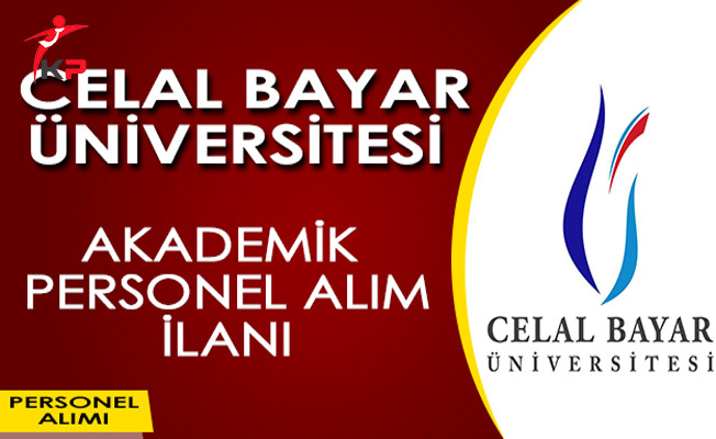 Celal Bayar Üniversitesi Akademik Personel İlanı
