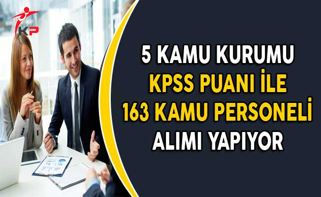 DPB'de Yayımlandı: 5 Kuruma KPSS Puanı ile 163 Kamu Personeli Alınıyor