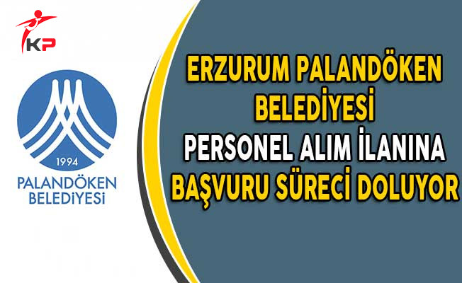 Erzurum Palandöken Belediyesi Personel Alım İlanına Başvuru Süreci Doluyor!