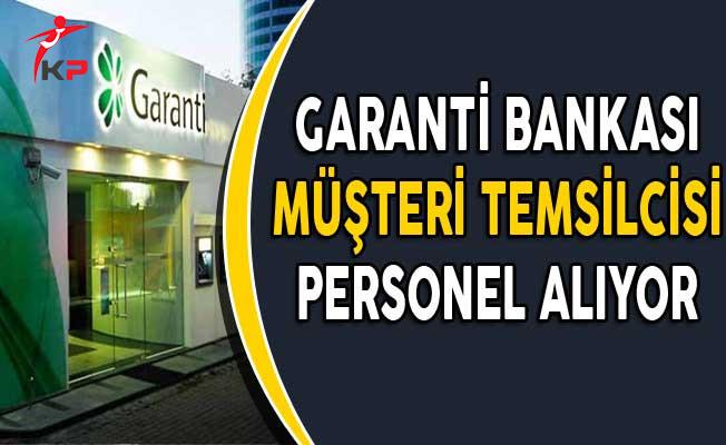 Garanti Bankası Müşteri Temsilcisi Personel Alımı Yapıyor